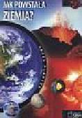 Bauman Amy - Nasza planeta Jak powstała Ziemia