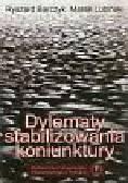 Barczyk Ryszard, Lubiński Marek - Dylematy stabilizowania koniunktury