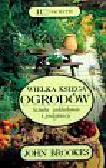 Brookes John - Wielka księga ogrodów sztuka zakładania i pielęgnacji