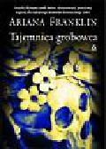 Franklin Ariana - Tajemnica grobowca