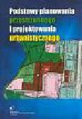 Cymerman Ryszard (red.) - Podstawy planowania przestrzennego i projektowania urbanistycznego