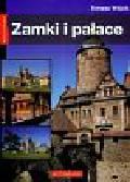 Wójcik Tomasz - Nasza Polska Zamki i pałace