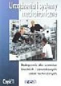 Urządzenia i systemy mechatroniczne Podręcznik Część 1. Technikum