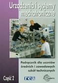 Urządzenia i systemy mechatroniczne część 2. Podręcznik dla uczniów średnich i zawodowych szkół technicznych