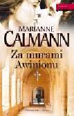 Calmann Marianne - Za murami Avinionu