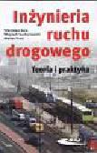 Gaca Stanisław, Suchorzewski Wojciech, Tracz Marcin - Inżynieria ruchu drogowego. Teoria i praktyka