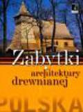 Gaweł Łukasz - Zabytki architektury drewnianej
