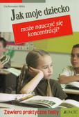 Reimann-Hohn Uta - Jak moje dziecko może nauczyć się koncentracji