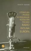 Tatarowski Konrad W. - Literatura i pisarze w programie Rozgłośni Polskiej Radio Wolna Europa