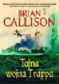 Callison Brian - Tajna wojna Trappa