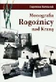Korolczuk Eugeniusz - Monografia Rogoźnicy nad Krzną