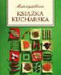 Żurawiecka Marta - Moja Wyjątkowa Książka kucharska zielona