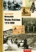 Szczerbicki Tomasz - Motocykle Wojska Polskiego 1918 - 1950