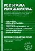 Podstawa programowa wychowania przedszkolnego oraz kształcenia ogólnego w poszczególnych typach szkół obowiązująca od roku szkolnego 2009/10