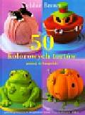 Brown Debbie - 50 kolorowych tortów. poznaj styl angielski