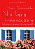 Greenside Mark - Nie będę Francuzem (choćbym nie wiem jak się starał)