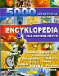 Encyklopedia dla dociekliwych 5000 informacji
