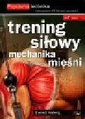 Aaberg Everett - Trening siłowy Mechanika mięśni