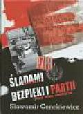 Cenckiewicz Sławomir - Śladami bezpieki i partii. Studia Źródła Publlicystyka