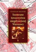 Milewski Stanisław - Szemrane towarzystwo niegdysiejszej Warszawy