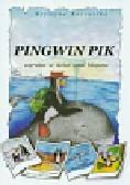 Korewicka Krystyna - Pingwin Pik wyrusza w świat spod bieguna