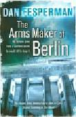 Fesperman Dan - Arms Maker of Berlin