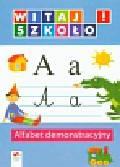 Witaj szkoło! Alfabet demonstracyjny. edukacja wczesnoszkolna
