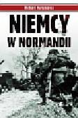 Hargreaves Richard - Niemcy w Normandii. Śmierć zebrała straszne żniwo