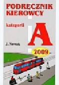 Nowak Jarosław - Podręcznik kierowcy kategorii A 2009