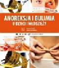 Józefik Barbara, Wolska Małgorzata - Anoreksja i bulimia u dzieci i młodzieży