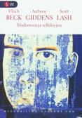 Beck Ulrich, Giddens Anthony, Lash Scott - Modernizacja refleksyjna. Polityka, tradycja i estetyka w porządku społęcnzym nowoczesności