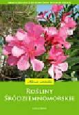 Bartels Andreas - Rośliny śródziemnomorskie. Praktyczny klucz do oznaczania roślin w terenie