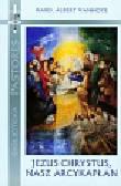 Vanhoye Albert - Jezus Chrystus nasz arcykapłan. Rekolekcje wygłoszone w Watykanie 10-16 lutego 2008 roku