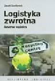 Szołtysek Jacek - Logistyka zwrotna. Reverse logistics