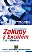 Sarjusz-Wolski Zdzisław - Zakupy z Excelem bez tajemnic. Statystyka, prognozowanie i zarządzanie zakupami