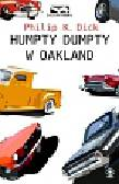 Dick Philip K. - Humpty Dumpty w Oakland