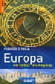 Podróże z pasją Europa nie tylko dla bogaczy