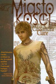 Clare Cassandra - Miasto kości
