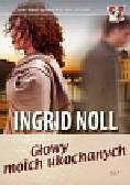 Noll Ingrid - Głowy moich ukochanych