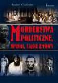 Castleden Rodney - Morderstwa polityczne, spiski, tajne zmowy