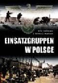 Bohler Jochen, Mallmann Klaus-Michael, Matthaus Jurgen - Einsatzgruppen w Polsce