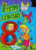 Matematyka dla najmłodszych Bystre dzieciaki