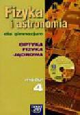 Francuz-Ornat Grażyna, Kulawik Jan, Kulawik Teresa i inni - Fizyka i astronomia moduł 4 podręcznik Optyka Fizyka jądrowa z płytą CD