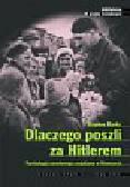 Marks Stephan - Dlaczego poszli za Hitlerem