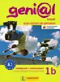 Genial 1B Kompakt Podręcznik z ćwiczeniami z płytą CD. język niemiecki dla gimnazjum, Kurs dla początkujących i kontynuujących naukę
