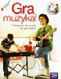 Oleszkowicz Jan - Gra muzyka Podręcznik + CD. Gimnazjum