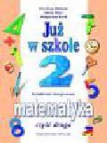Bielenica Krystyna, Bura Maria, Kwil Małgorzata - Już w szkole 2 Matematyka Część 2