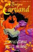 Cartland Barbara - Zwyciężona przez miłość