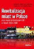Siemiński Waldemar, Topczewska Teresa - Rewitalizacja miast w Polsce przy wsparciu funduszami UE w latach 2004-2008
