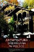 Ruszczyk Grażyna - Architektura drewniana w Polsce